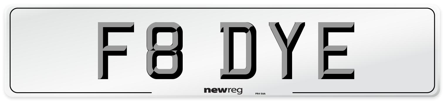 F8 DYE Number Plate from New Reg